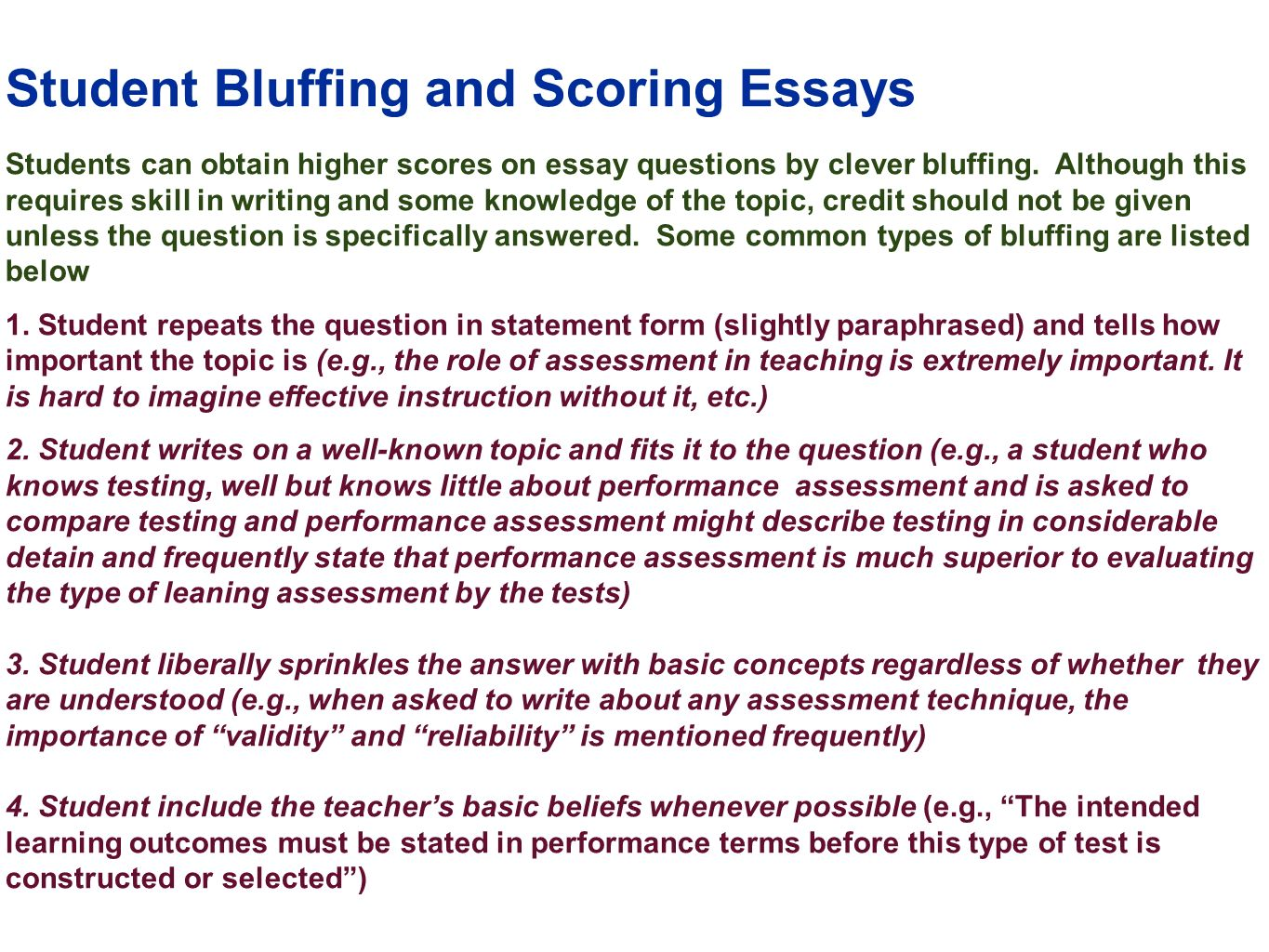 edu 385 session 10 writing supply items short answer and essay student bluffing and scoring essays students can obtain higher scores on essay questions by clever bluffing