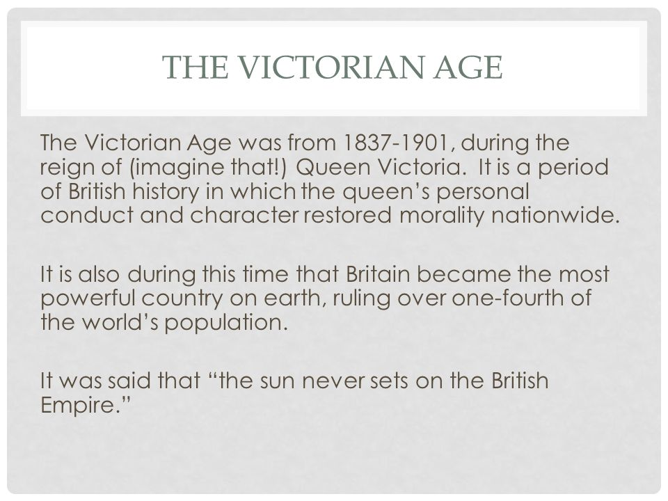 the victorian age essay Free essay: the romantic age and victorian period had many similarities, but they had just as many or more differences they first differed in rule the.