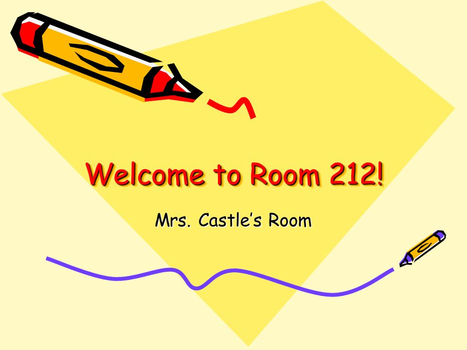 Welcome to Room 212! Mrs. Castle's Room
