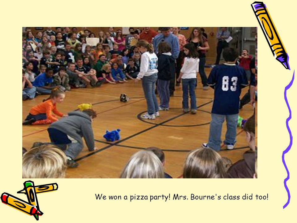 We won a pizza party! Mrs. Bourne s class did too!