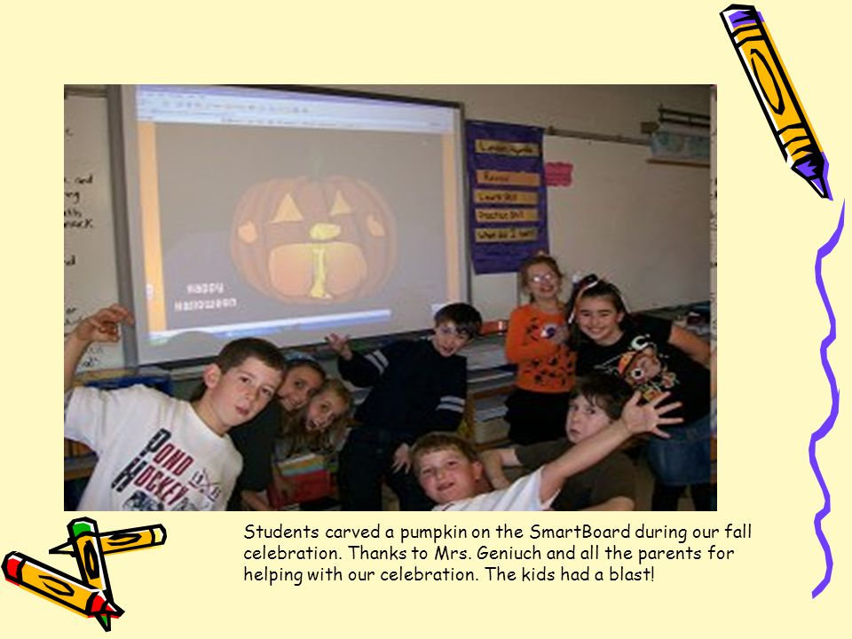 Students carved a pumpkin on the SmartBoard during our fall celebration.