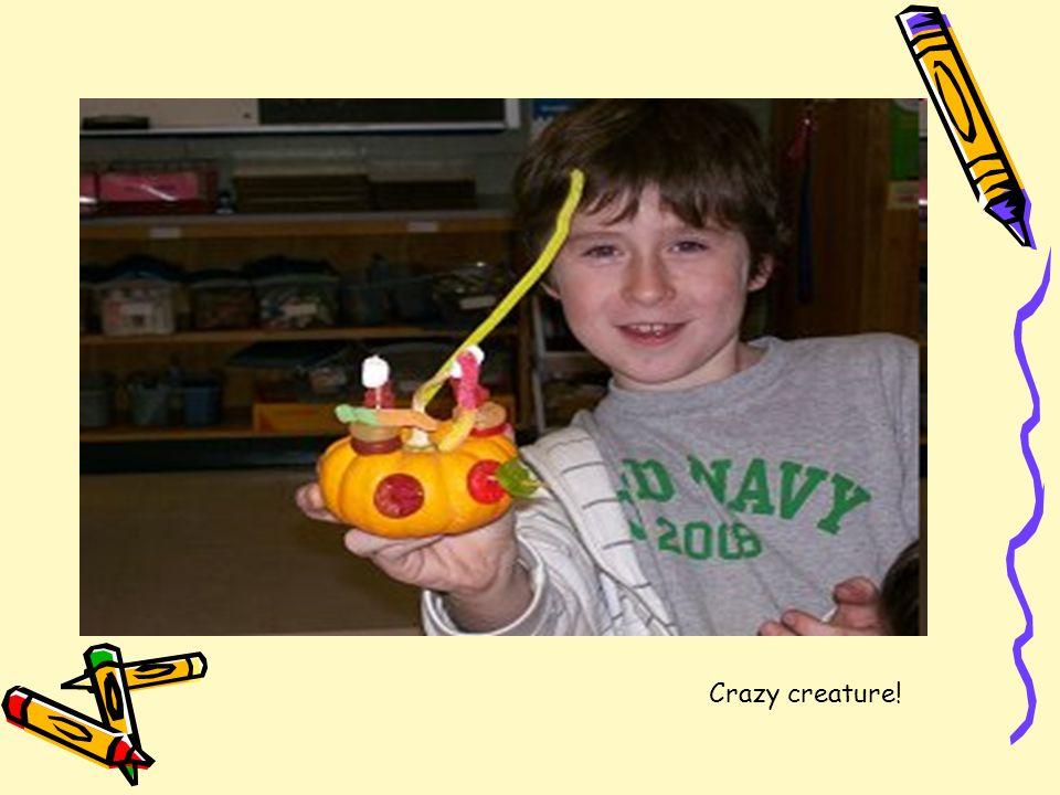 Crazy creature!