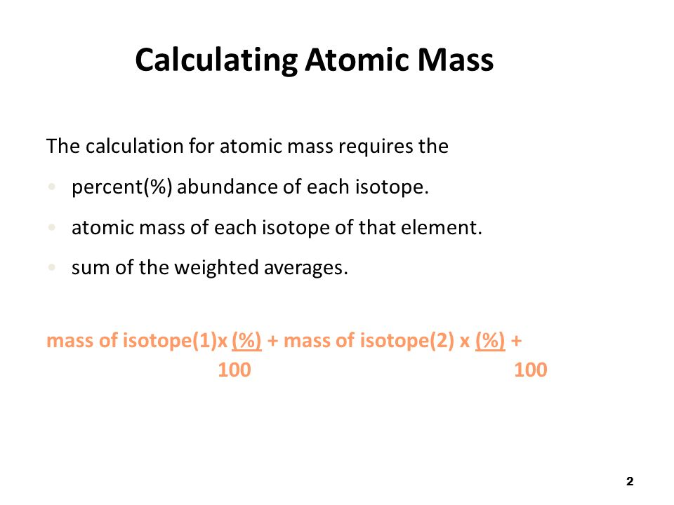 1 atomic mass the atomic mass of an element is listed below the 2 calculating atomic mass the calculation for atomic mass requires the percent abundance urtaz Images