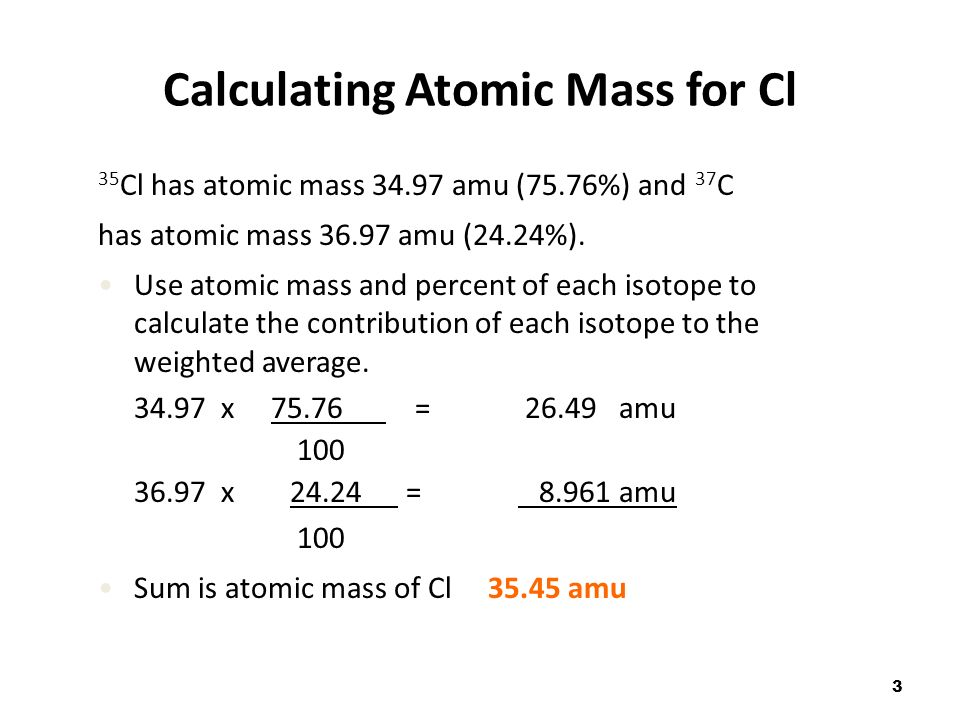 1 atomic mass the atomic mass of an element is listed below the 3 35 cl has atomic mass 3497 amu 7576 and 37 c has urtaz Images