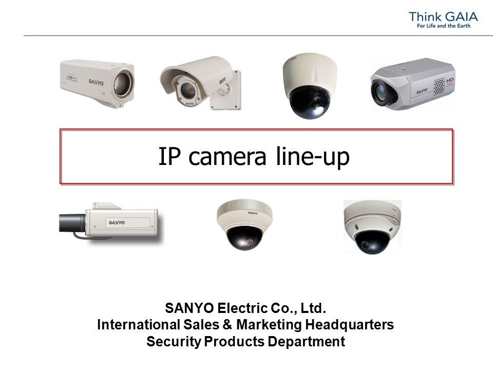 IP camera line-up SANYO Electric Co., Ltd.
