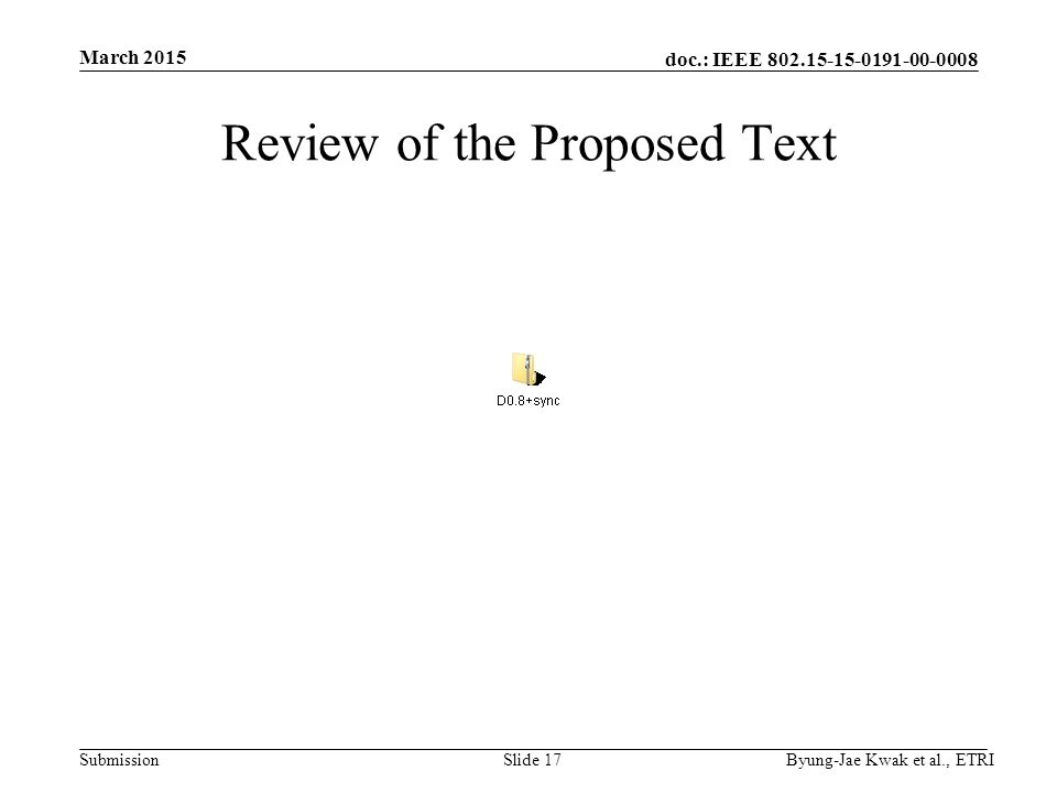 doc.: IEEE Submission Review of the Proposed Text March 2015 Byung-Jae Kwak et al., ETRISlide 17