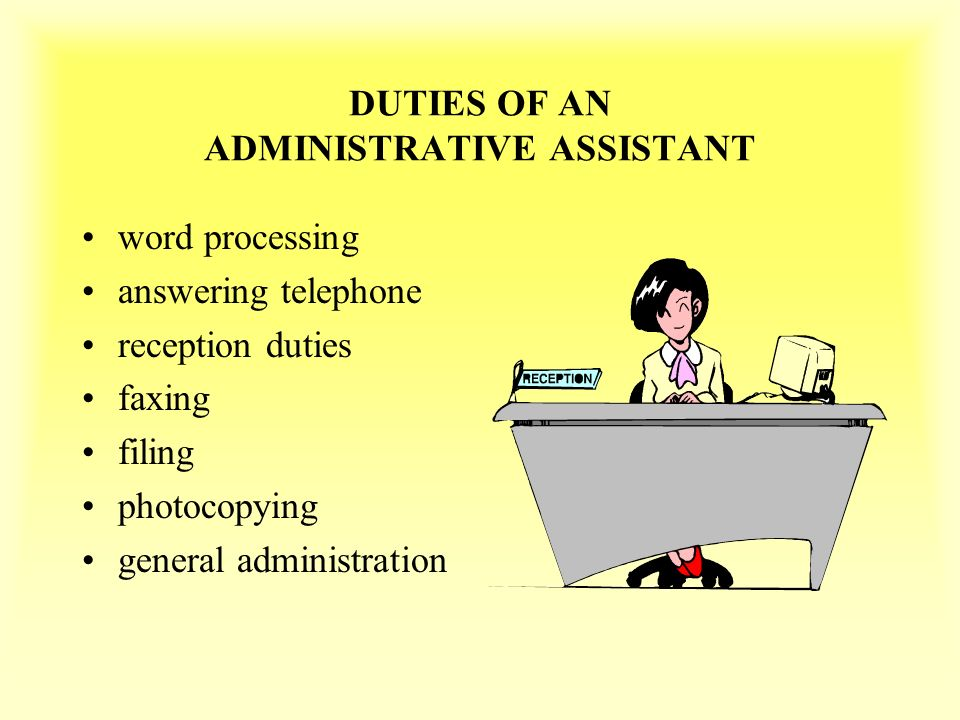 QUALITIES OF AN ADMINISTRATIVE ASSISTANT well organised patient tactful able to use initiative able to work as part of a team able to work independently