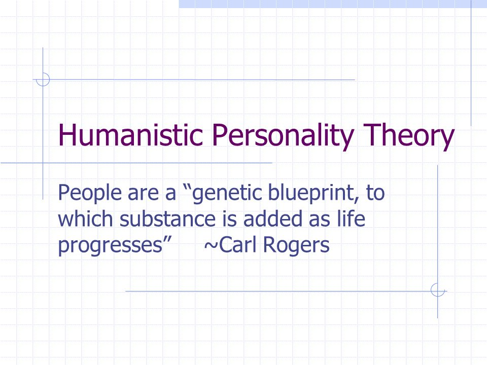 Humanistic personality theory people are a genetic blueprint to 1 humanistic personality theory people are a genetic blueprint malvernweather Images