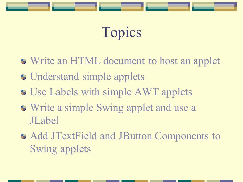 java programming applets topics write an html document to host an 2 topics