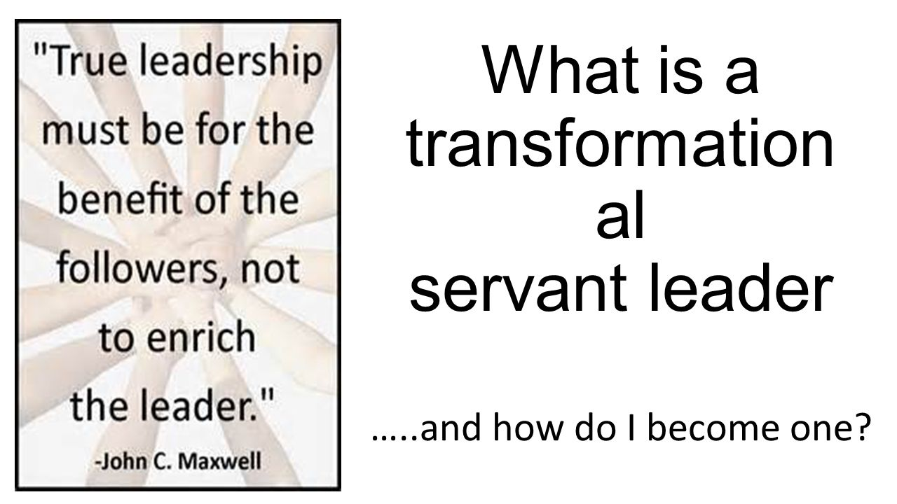 a transformational and servant leader mother