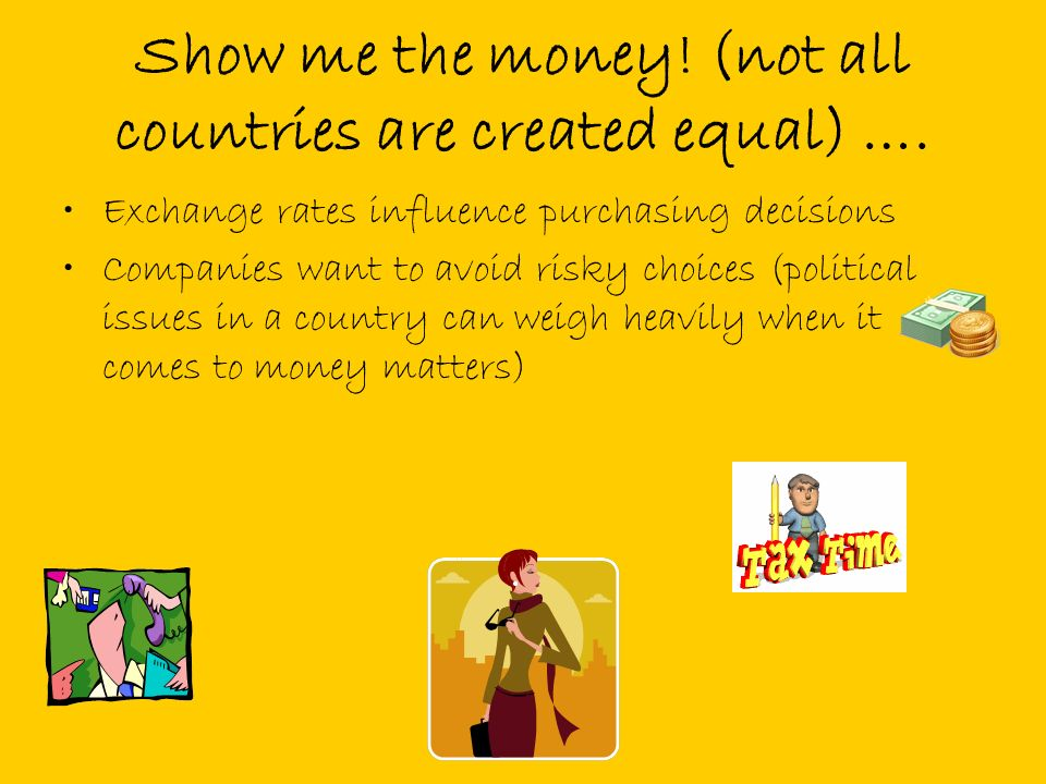 Show me the money.(not all countries are created equal) ….