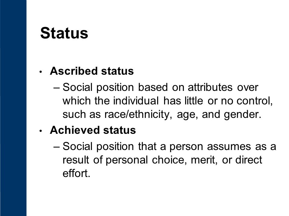 Status Master status is the most important status that a person occupies.