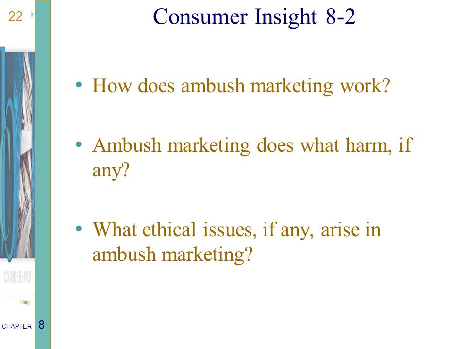 22 CHAPTER 8 Consumer Insight 8-2 How does ambush marketing work.