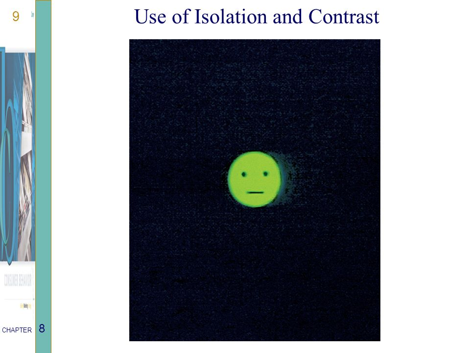 9 CHAPTER 8 Use of Isolation and Contrast