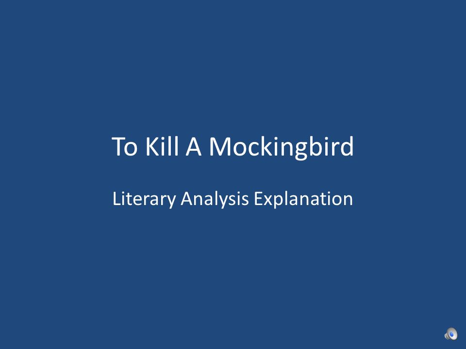 to kill a mockingbird literary analysis explanation ppt  1 to kill a mockingbird literary analysis explanation