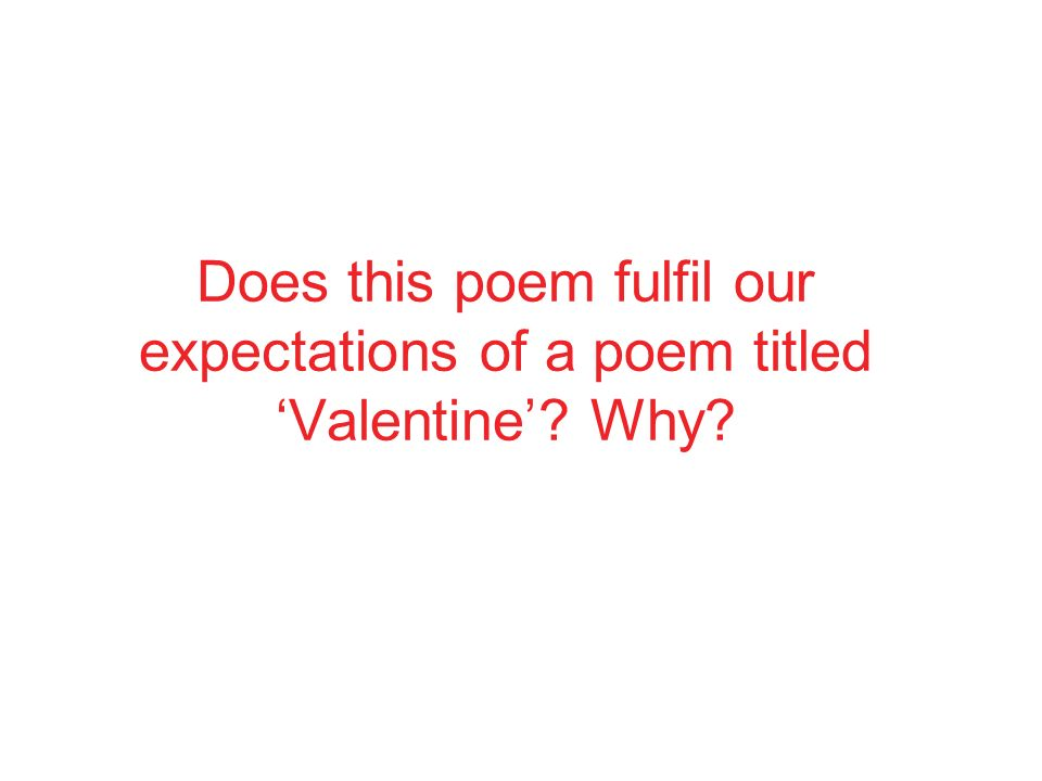 Valentine by carol ann duffy complete the spider diagram thinking 3 does this poem ccuart Choice Image