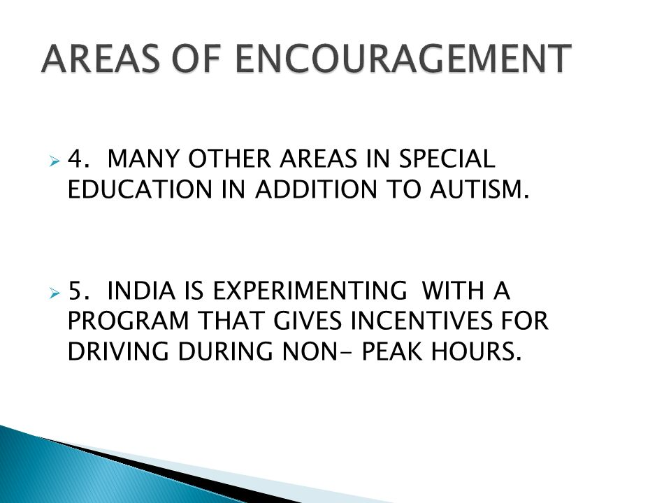  4. MANY OTHER AREAS IN SPECIAL EDUCATION IN ADDITION TO AUTISM.