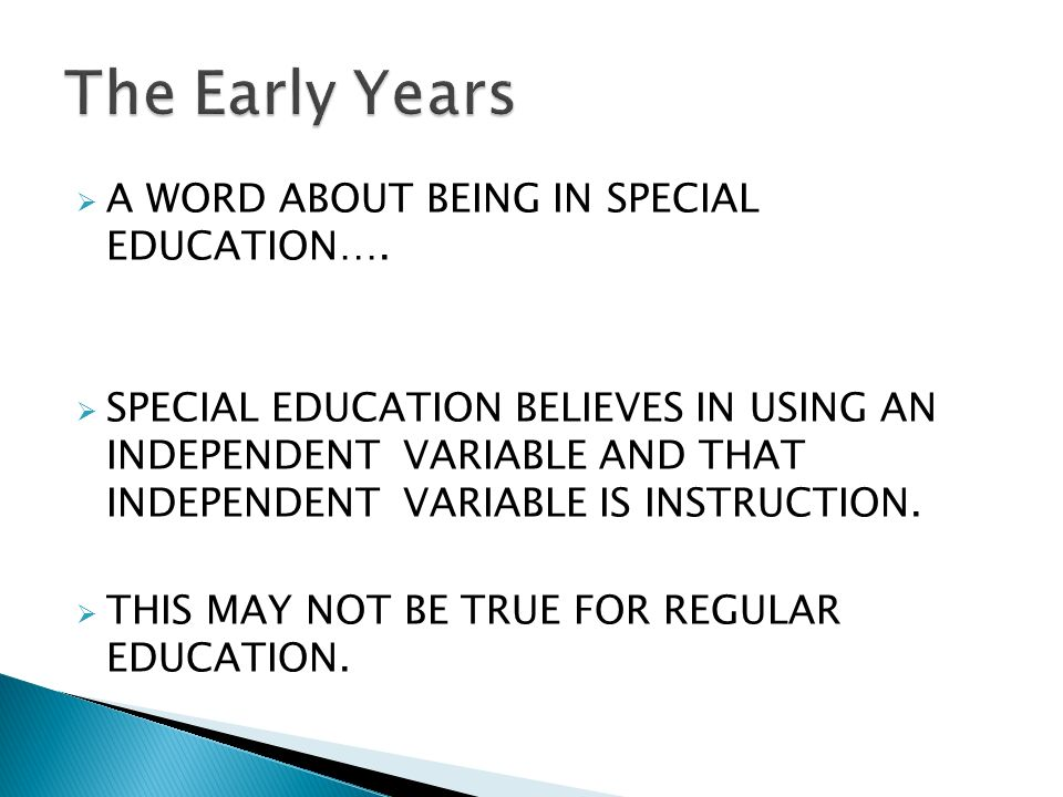  A WORD ABOUT BEING IN SPECIAL EDUCATION….