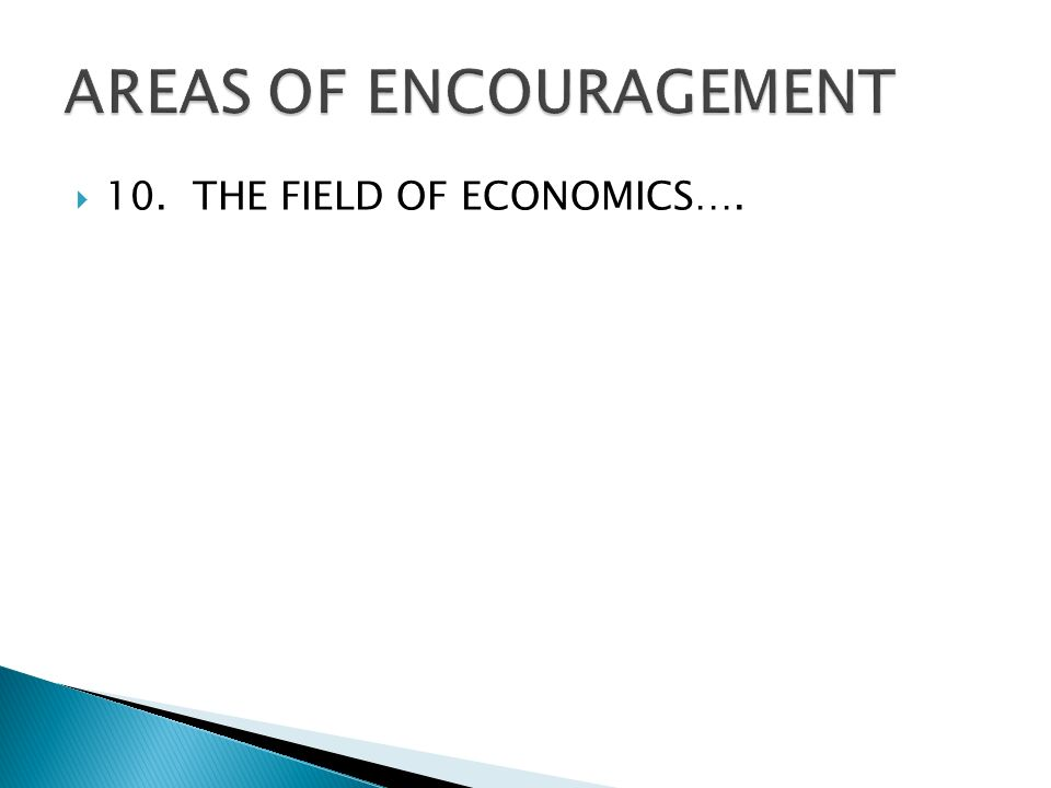  10. THE FIELD OF ECONOMICS….