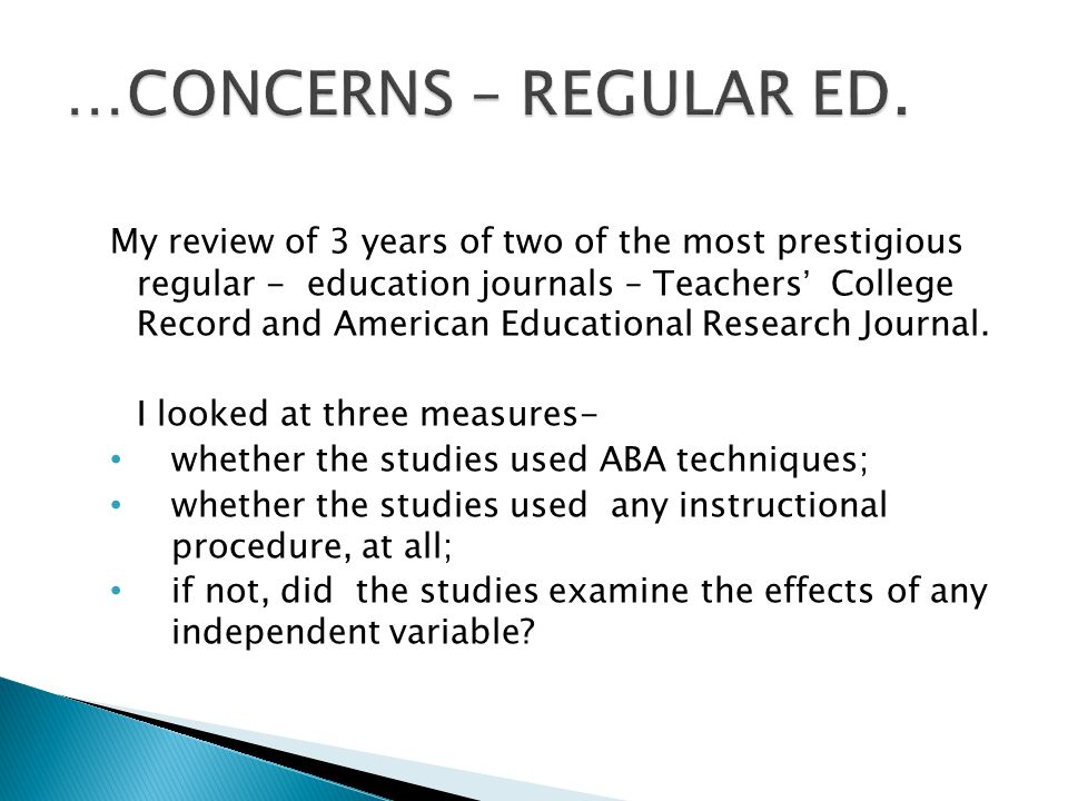 My review of 3 years of two of the most prestigious regular - education journals – Teachers' College Record and American Educational Research Journal.