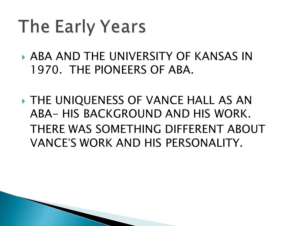  ABA AND THE UNIVERSITY OF KANSAS IN THE PIONEERS OF ABA.