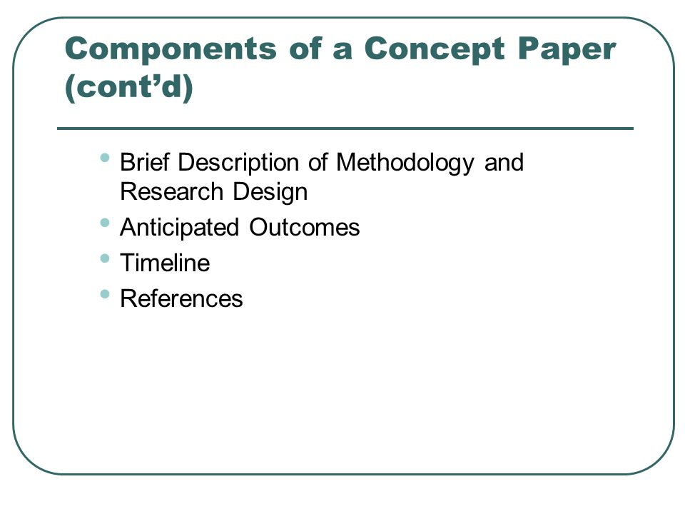 research concept paper outline The purpose of the concept paper review is to enhance dialog between staff and the research community on potential a suggested outline of the concept paper.