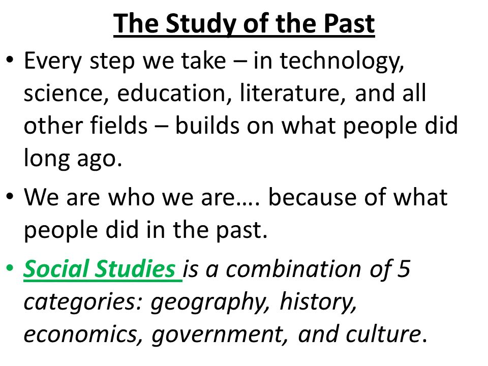 Why are we still studying the past?