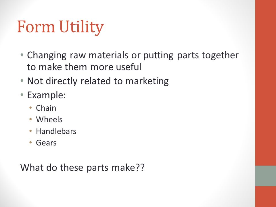The Five Economic Utilities. 5 Economic Utilities Form Utility ...