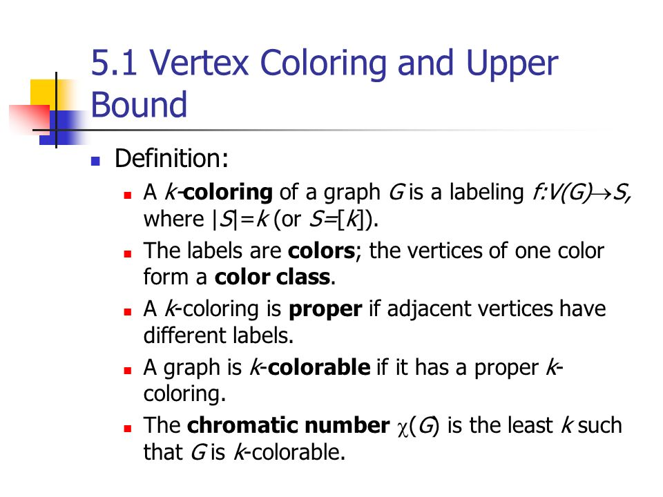 51 Vertex Coloring And Upper Bound Definition A K Of Graph G