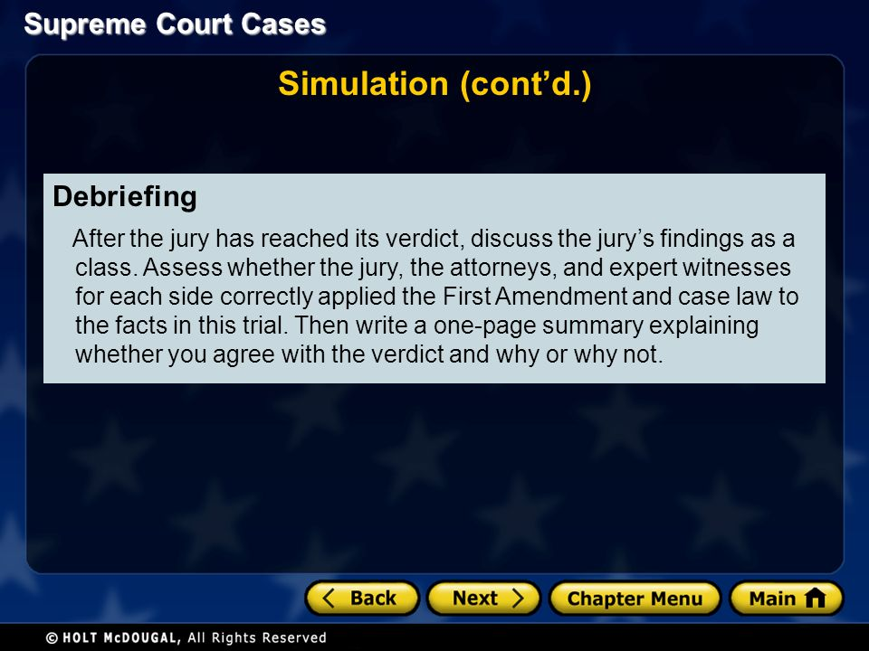 Supreme Court Cases Debriefing After the jury has reached its verdict, discuss the jury's findings as a class.