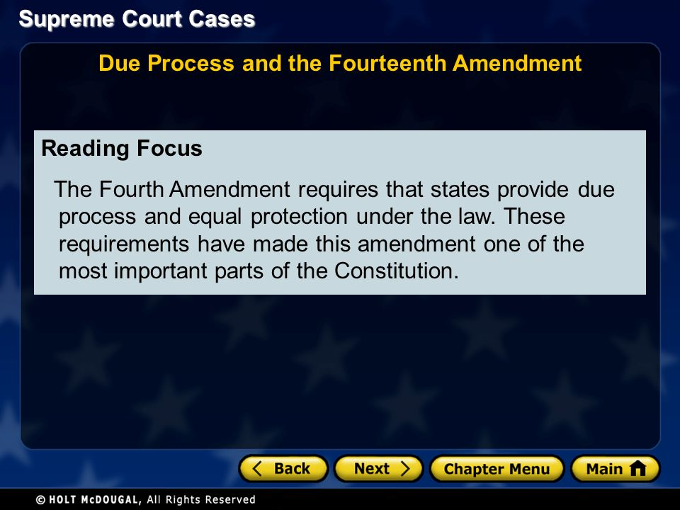 Reading Focus The Fourth Amendment requires that states provide due process and equal protection under the law.