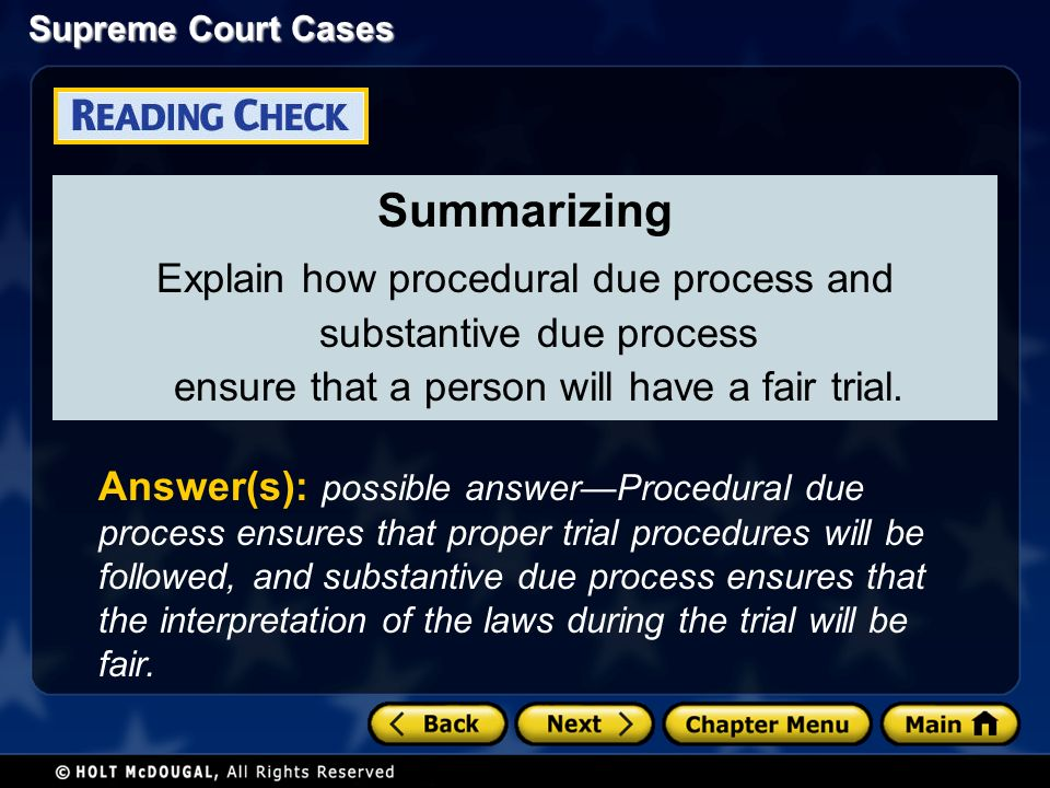 Supreme Court Cases Summarizing Explain how procedural due process and substantive due process ensure that a person will have a fair trial.