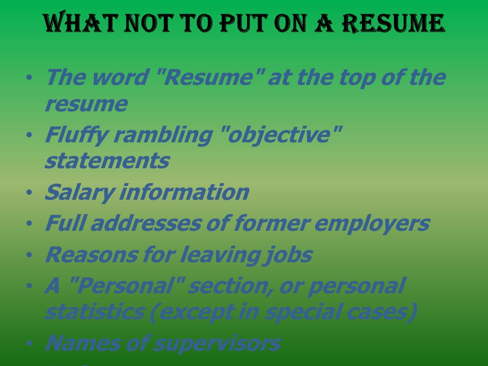 Lovely 40 WHAT NOT TO PUT ON A RESUME ...  Things Not To Put On A Resume