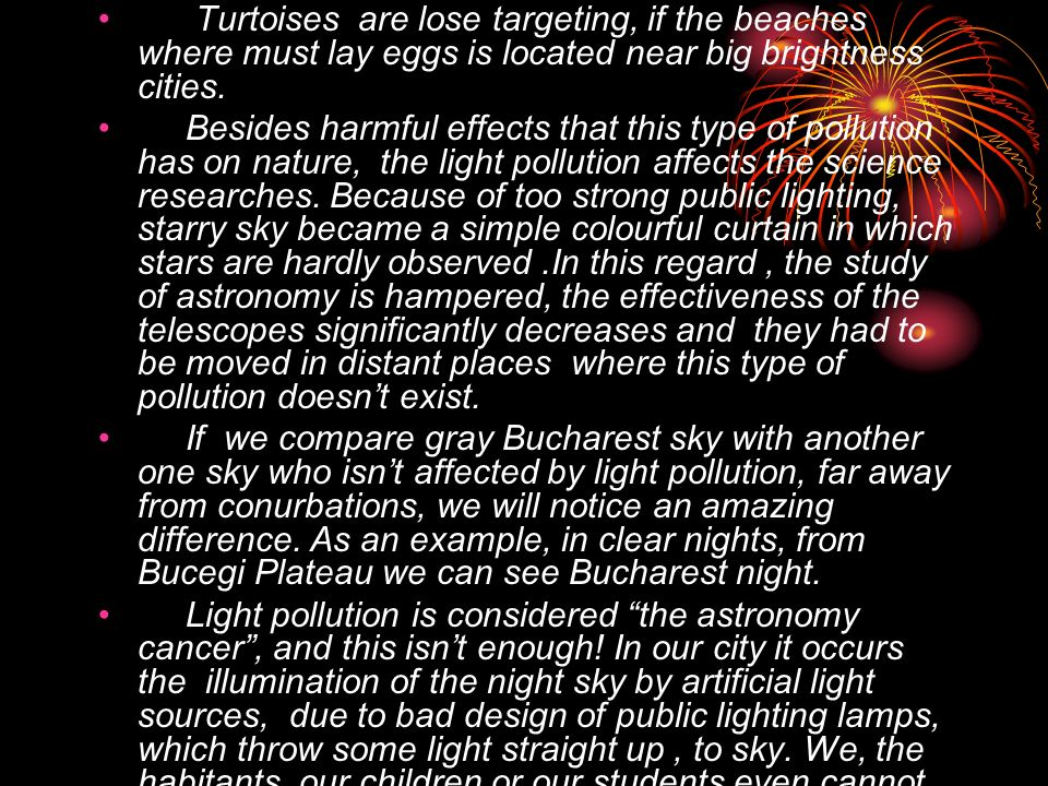 essay light pollution Environmental pollution refers to the introduction of harmful pollutants into the environment the major types of environmental pollution are air pollution, water pollution, noise pollution, soil pollution, thermal pollution, and light pollution deforestation and hazardous gaseous emissions also leads to environmental pollution.