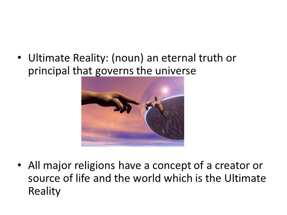 Ultimate Reality Noun An Eternal Truth Or Principal That - All major religions