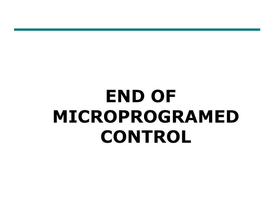 END OF MICROPROGRAMED CONTROL