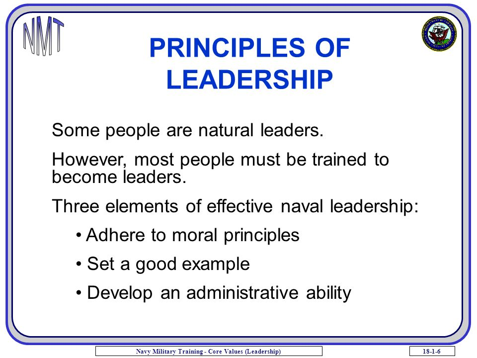 18-1-6Navy Military Training - Core Values (Leadership) Some people are natural leaders.