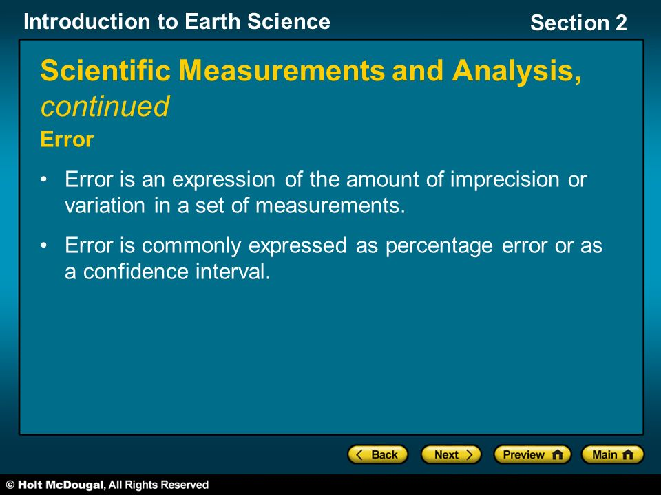 Introduction to Earth Science Section 2 Scientific Measurements and Analysis, continued Error Error is an expression of the amount of imprecision or variation in a set of measurements.