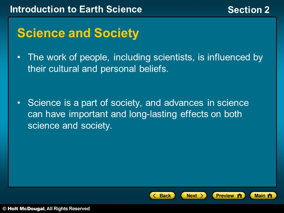 Introduction to Earth Science Section 2 Science and Society The work of people, including scientists, is influenced by their cultural and personal beliefs.
