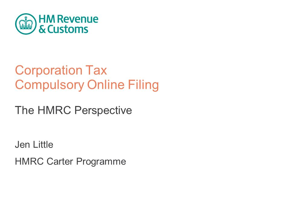 1 Corporation Tax Compulsory Online Filing The Hmrc Perspective Jen Little Carter Programme