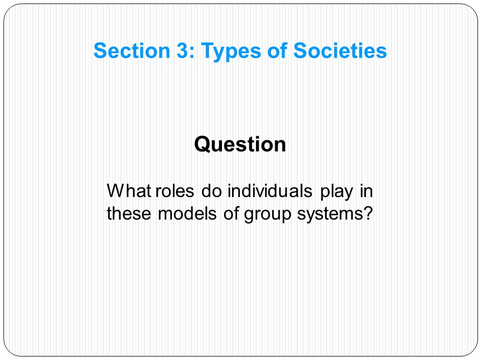 Question What roles do individuals play in these models of group systems.