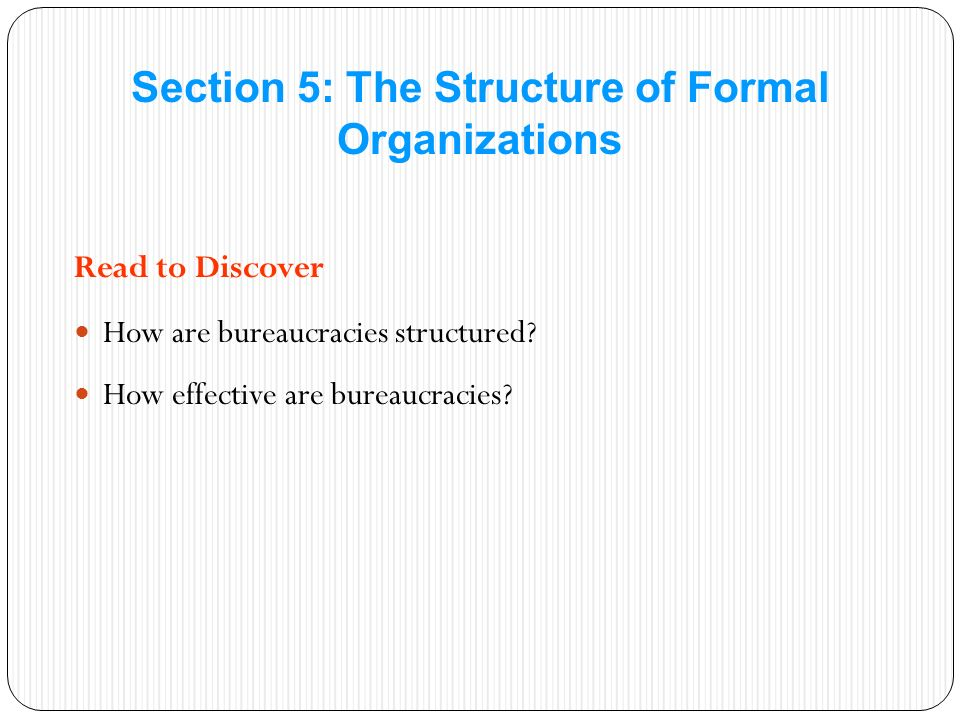 Read to Discover How are bureaucracies structured.