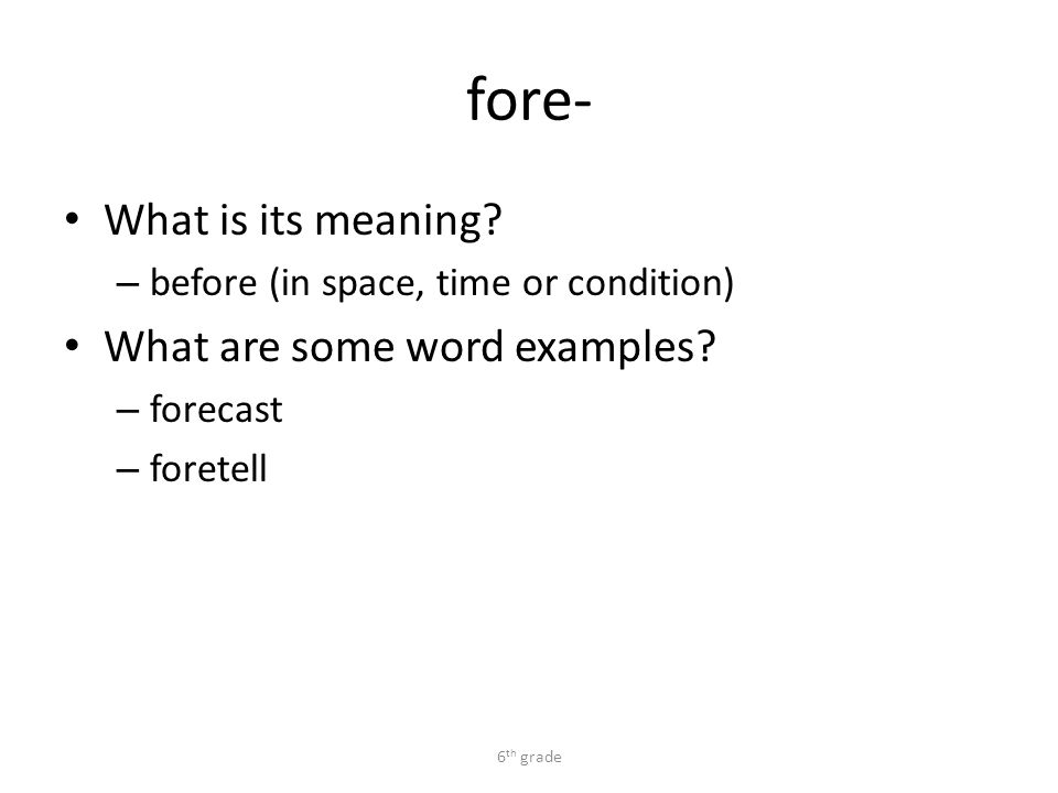 Beautiful Fore  What Is Its Meaning. U2013 Before (in Space, Time Or Condition