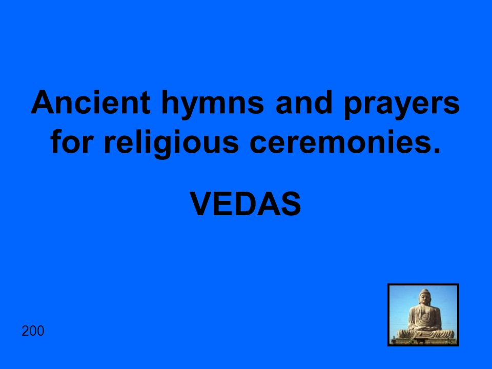Ancient hymns and prayers for religious ceremonies. VEDAS 200