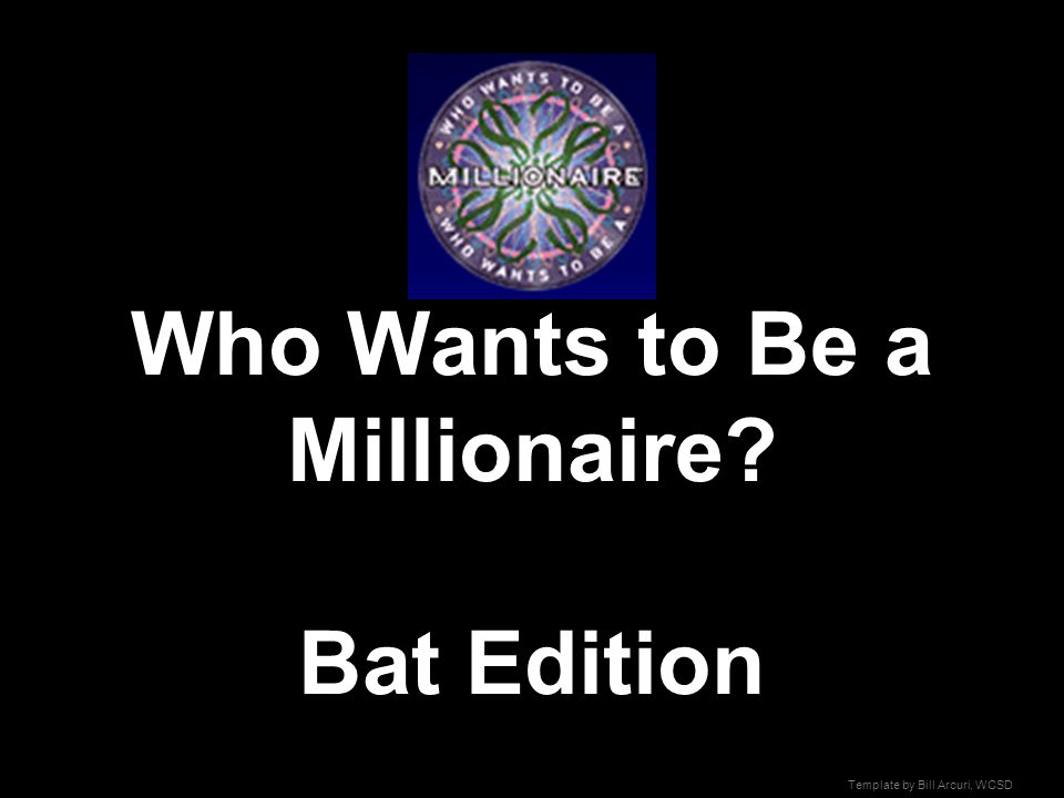 templatebill arcuri, wcsd who wants to be a millionaire? bat, Powerpoint templates