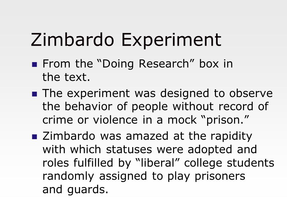 """Zimbardo Experiment From the """"Doing Research"""" box in the text. The experiment was designed to observe the behavior of people without record of crime o"""