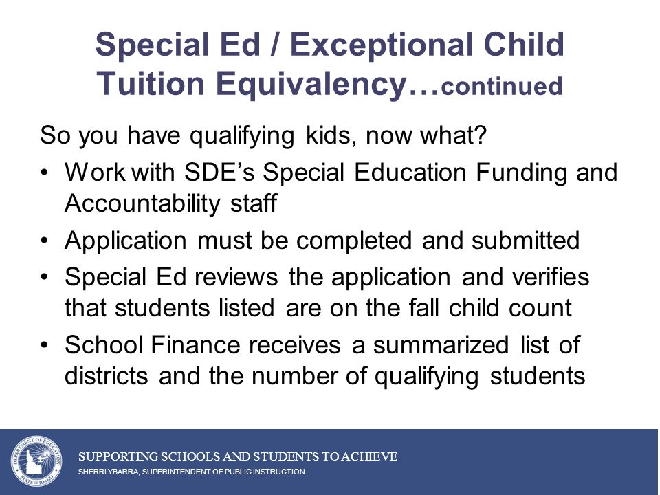 Special Ed / Exceptional Child Tuition Equivalency… continued So you have qualifying kids, now what.