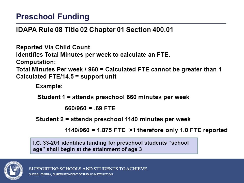 Preschool Funding Reported Via Child Count Identifies Total Minutes per week to calculate an FTE.