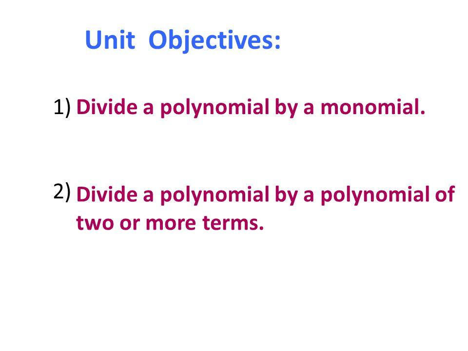 Dividing Polynomials Unit 6 5 Divide A Polynomial By A Monomial