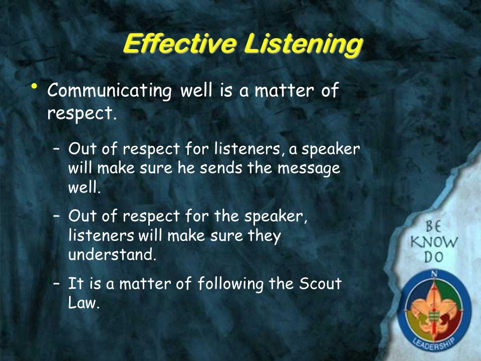 Effective Listening Communicating well is a matter of respect.